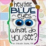 Hey There Blue Eyes, Steven Swink MA, 1500303968
