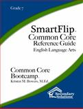 SmartFlip Common Core Reference Guide Grade 7, Bowers, Kristen, 1938913965