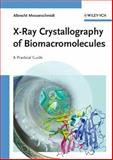 X-Ray Crystallography of Biomacromolecules : A Practical Guide, Messerschmidt, Albrecht, 3527313966