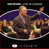 Tom Peters - Live in London, Peters, Tom, 0273693972