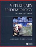 Veterinary Epidemiology, Thrusfield, M. V and Bertola, Giuseppe, 0632063971