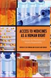 Access to Medicines as a Human Right : What are the implications for Pharmaceutical Industry Responsibility, Forman, Lisa and Kohler, Jillian Clare, 1442643978