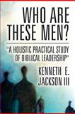 Who Are These Men?, Kenneth E. Jackson Iii, 1462683975