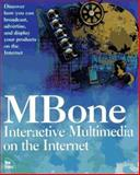 MBONE : Interactive Multimedia on the Internet, New Riders Development Group Staff, 1562053973