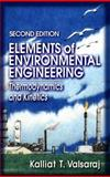 Elements of Environmental Engineering : Thermodynamics and Kinetics, Valsaraj, Kalliat T., 1566703972