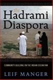 The Hadrami Diaspora : Community-Building on the Indian Ocean Rim, Manger, Leif O., 1782383972