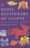 A Basic Dictionary of Saints, Kathleen Jones, 1853113972