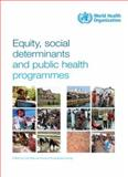 Equity, Social Determinants and Public Health Programmes, World Health Organization, 9241563974