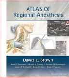 Atlas of Regional Anesthesia, Brown, David L., 1416063978