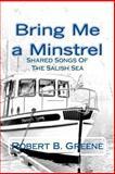 Bring Me a Minstrel, Robert B. Greene, 1478373970