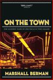 On the Town, Marshall Berman, 1844673979