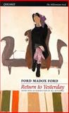 Return to Yesterday, Ford, Ford Madox, 1857543971