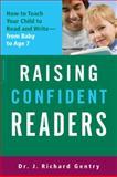 Raising Confident Readers, J. Richard Gentry, 0738213977