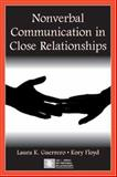 Nonverbal Communication in Close Relationships, Guerrero, Laura K. and Floyd, Kory, 0805843973