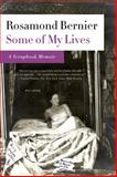 Some of My Lives, Rosamond Bernier, 1250013976