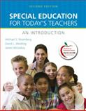 Special Education for Today's Teachers : An Introduction, Rosenberg, Michael S. and Westling, David L., 0137033974