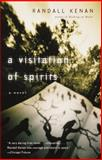 A Visitation of Spirits, Randall Kenan, 0375703977