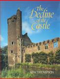 The Decline of the Castle, Thompson, M. W., 0521083974