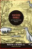 Centering Animals in Latin American History, , 0822353970