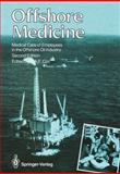 Offshore Medicine : Medical Care of Employees in the Offshore Oil Industry, , 1447113977