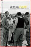 Looking Flash : Clothing in Aotearoa New Zealand, , 1869403975