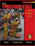Safe Firefighting : First Things First, Czajkowski, John and Kidd, Steve, 0073123978