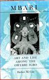 Mbari : Art and the Life among the Owerri Igbo, Cole, Herbert M., 0253303974