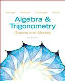 Algebra and Trigonometry : Graphs and Models, Bittinger, Marvin L. and Beecher, Judith A., 0321783972