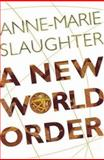 A New World Order, Slaughter, Anne-Marie, 0691123977