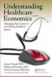 Understanding Healthcare Economics, Jeanne Wendel and William O'Donohue, 1482203979