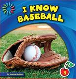 I Know Baseball, Joanne Mattern, 1624313973