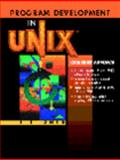 Program Development in UNIX : Case Study Approach, Shen, J. T., 0132373971