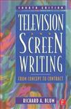 Television and Screen Writing : From Concept to Contract, Blum, Richard A., 0240803973