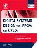 Digital Systems Design with FPGAs and CPLDs, Grout, Ian, 075068397X