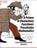 A Primer in Elementary Functions, Arismendi-Pardi, Eduardo and Mcclure, Bill, 0757543979