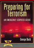 Preparing for Terrorism : An Emergency Services Guide, Buck, George, 0827383975