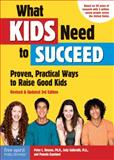 What Kids Need to Succeed, Peter L. Benson and Judy Galbraith, 1575423979
