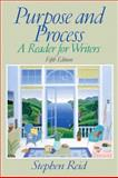 Purpose and Process : A Reader for Writers, Reid, Stephen, 0131823973