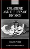 Coleridge and the Uses of Division, Perry, Seamus, 0198183976