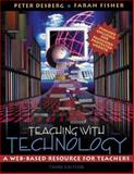 Teaching with Technology : A Web-Based Resource for Teachers, Desberg, Peter and Fisher, Farah, 0205313973