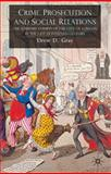 Crime, Prosecution and Social Relations : The Summary Courts of the City of London in the Late Eighteenth Century, Gray, Drew, 0230203973