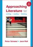 Approaching Literature with 2009 MLA Update : Writing, Reading, and Thinking, Schakel, Peter and Ridl, Jack, 0312543972