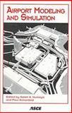Airport Modeling and Simulation : Conference Proceedings, August 17-20, 1997, Key Bridge Marriott Hotel, Arlington, Virginia, Mumayiz, Saleh A. and Schonfeld, Paul, 078440397X