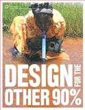 Design for the Other 90%, Cynthia E. Smith, 0910503974