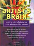 Painting with Your Artists Brain, Carl Purcell, 1581803974