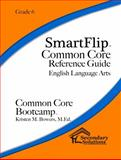 SmartFlip Common Core Reference Guide Grade 6, Bowers, Kristen, 1938913973