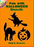 Fun with Halloween Stencils, Paul E. Kennedy, 0486263975