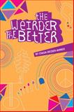 The Weirder the Better, Stasia Decker-Ahmed, 0930773977