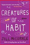 Creatures of Habit, Jill McCorkle, 1565123972