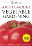 Guide to South Carolina Vegetable Gardening, Felder Rushing and Walter Reeves, 159186397X